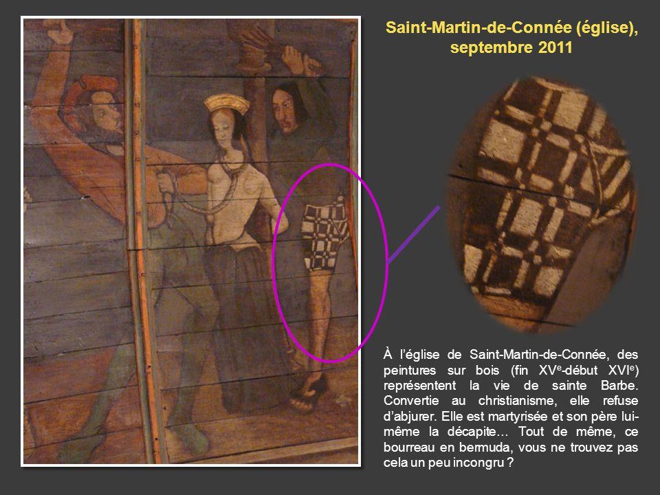 À léglise de Saint-Martin-de-Connée, des peintures sur bois (fin XV e -début XVI e ) représentent la vie de sainte Barbe.