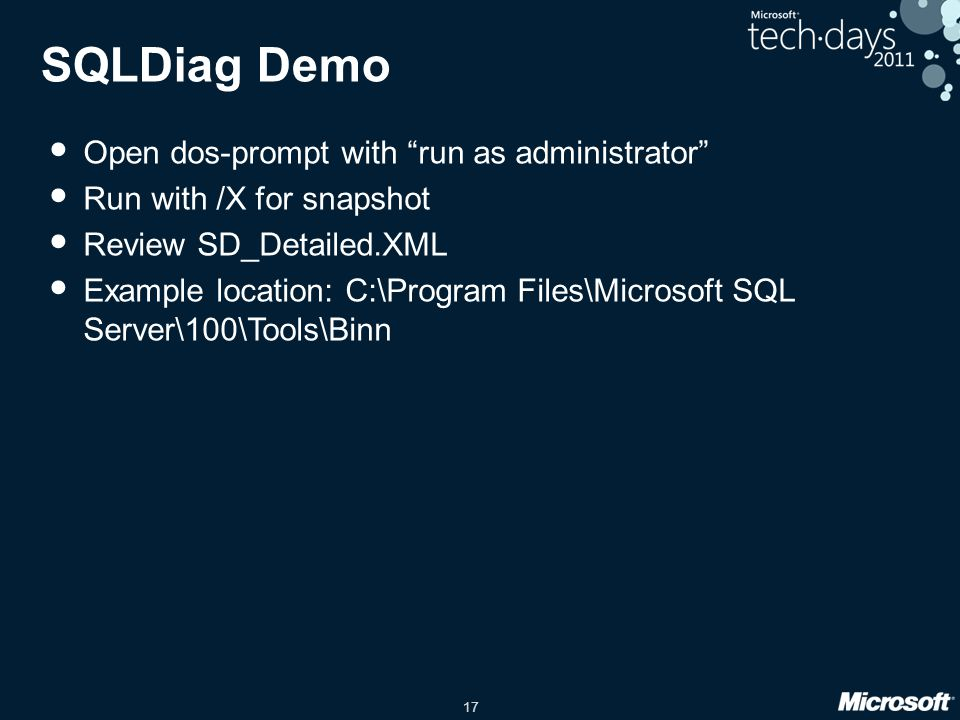 17 SQLDiag Demo Open dos-prompt with run as administrator Run with /X for snapshot Review SD_Detailed.XML Example location: C:\Program Files\Microsoft