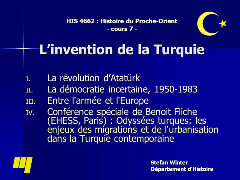 Linvention de la Turquie HIS 4662 : Histoire du Proche-Orient - cours 7 - Linvention de la Turquie I.