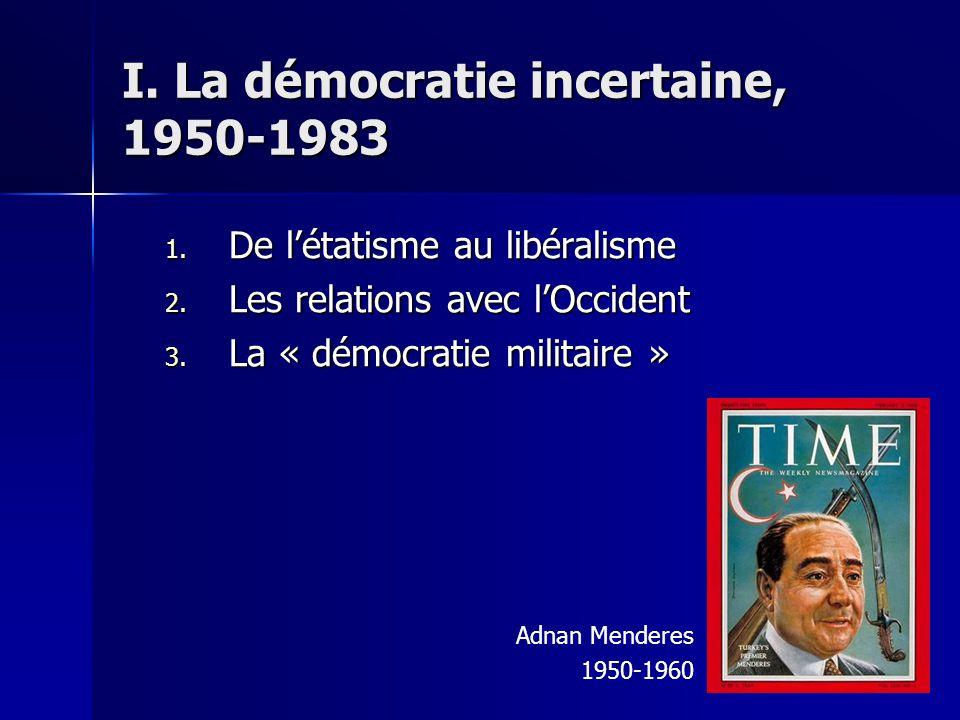 I. La démocratie incertaine, 1950-1983 1. De létatisme au libéralisme 2.