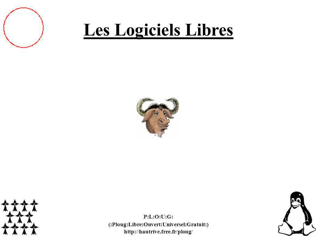 P:L:O:U:G: (:Ploug:Libre:Ouvert:Universel:Gratuit:) http://hautrive.free.fr/ploug/ Les Logiciels Libres