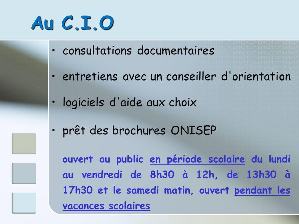 Au C.I.O entretiens avec un conseiller d'orientation consultations documentaires prêt des brochures ONISEP logiciels d'aide aux choix ouvert au public