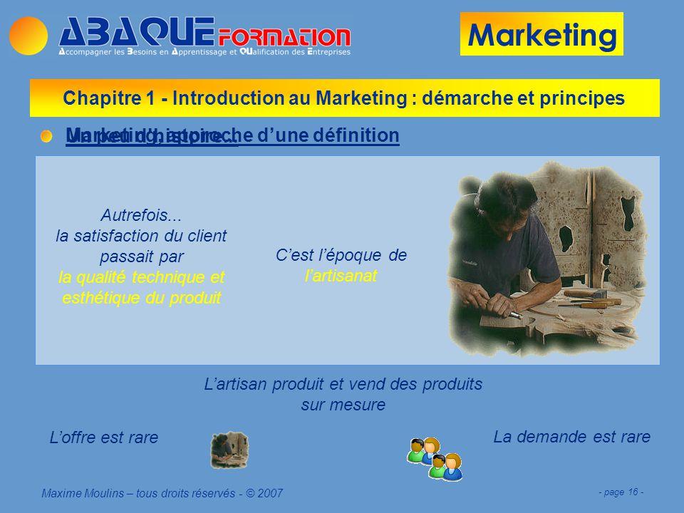 Marketing Maxime Moulins – tous droits réservés - © 2007 - page 16 - Marketing, approche dune définition Un peu dhistoire...