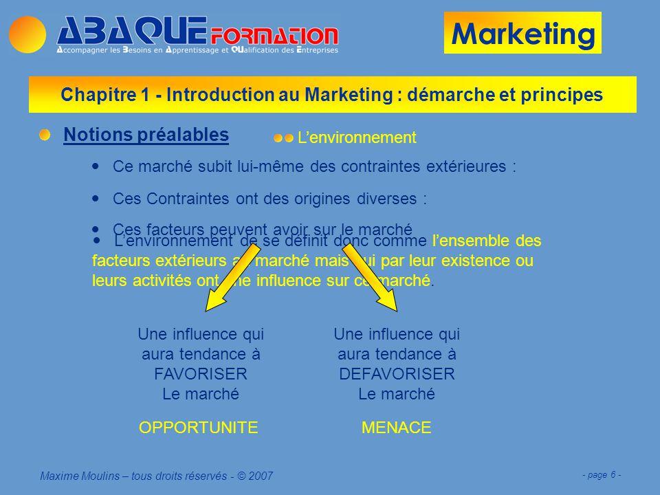 Marketing Maxime Moulins – tous droits réservés - © 2007 - page 17 - Chapitre 1 - Introduction au Marketing : démarche et principes Un peu dhistoire...