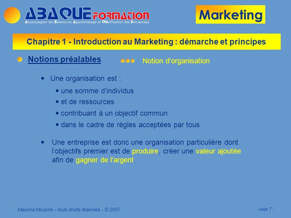 Marketing Maxime Moulins – tous droits réservés - © 2007 - page 18 - Chapitre 1 - Introduction au Marketing : démarche et principes Un peu dhistoire...