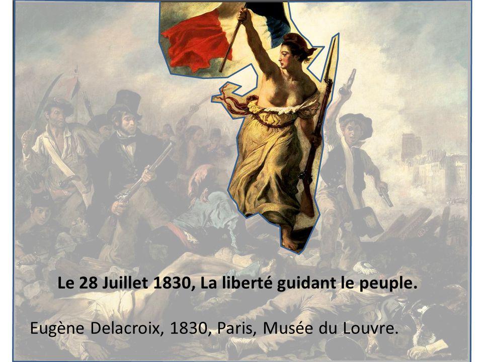 Le 28 Juillet 1830, La liberté guidant le peuple. Eugène Delacroix, 1830, Paris, Musée du Louvre.