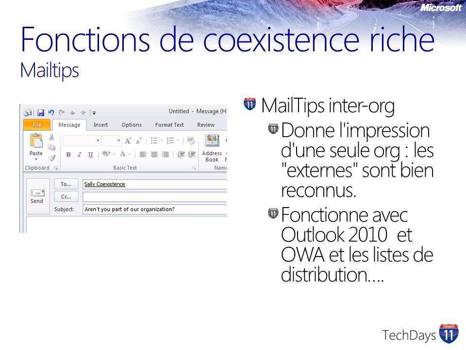 Fonctions de coexistence riche Mailtips MailTips inter-org Donne l impression d une seule org : les externes sont bien reconnus.