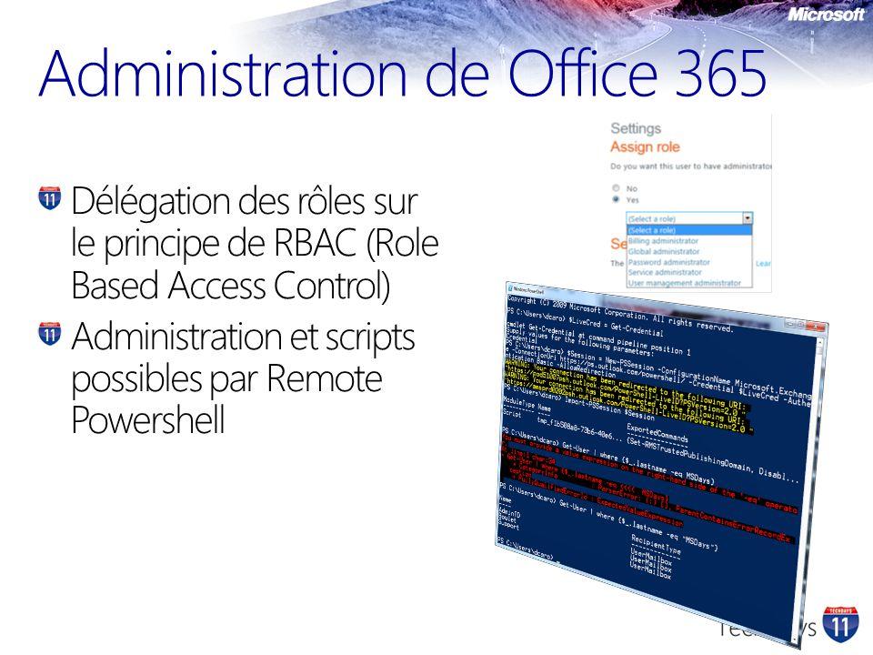 Administration de Office 365 Délégation des rôles sur le principe de RBAC (Role Based Access Control) Administration et scripts possibles par Remote P