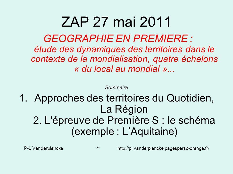 ZAP 27 mai 2011 GEOGRAPHIE EN PREMIERE : étude des dynamiques des territoires dans le contexte de la mondialisation, quatre échelons « du local au mon