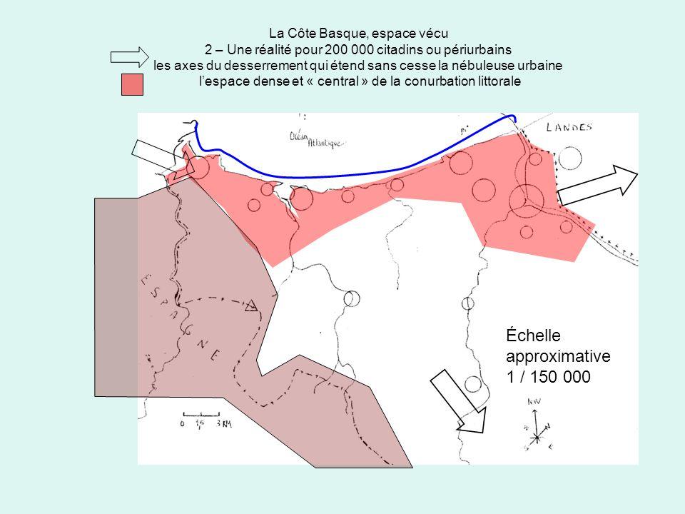 La Côte Basque, espace vécu 2 – Une réalité pour 200 000 citadins ou périurbains les axes du desserrement qui étend sans cesse la nébuleuse urbaine le