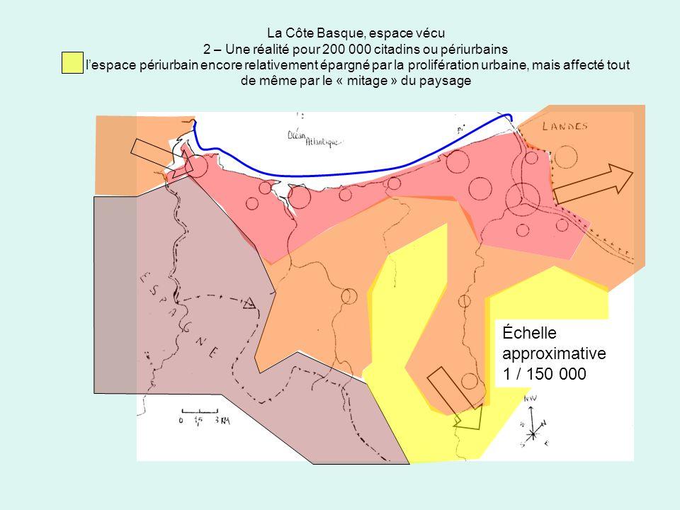 La Côte Basque, espace vécu 2 – Une réalité pour 200 000 citadins ou périurbains lespace périurbain encore relativement épargné par la prolifération u