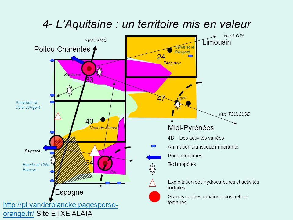 4- LAquitaine : un territoire mis en valeur 33 40 64 24 47 Midi-Pyrénées 4B – Des activités variées Animation touristique importante Ports maritimes T