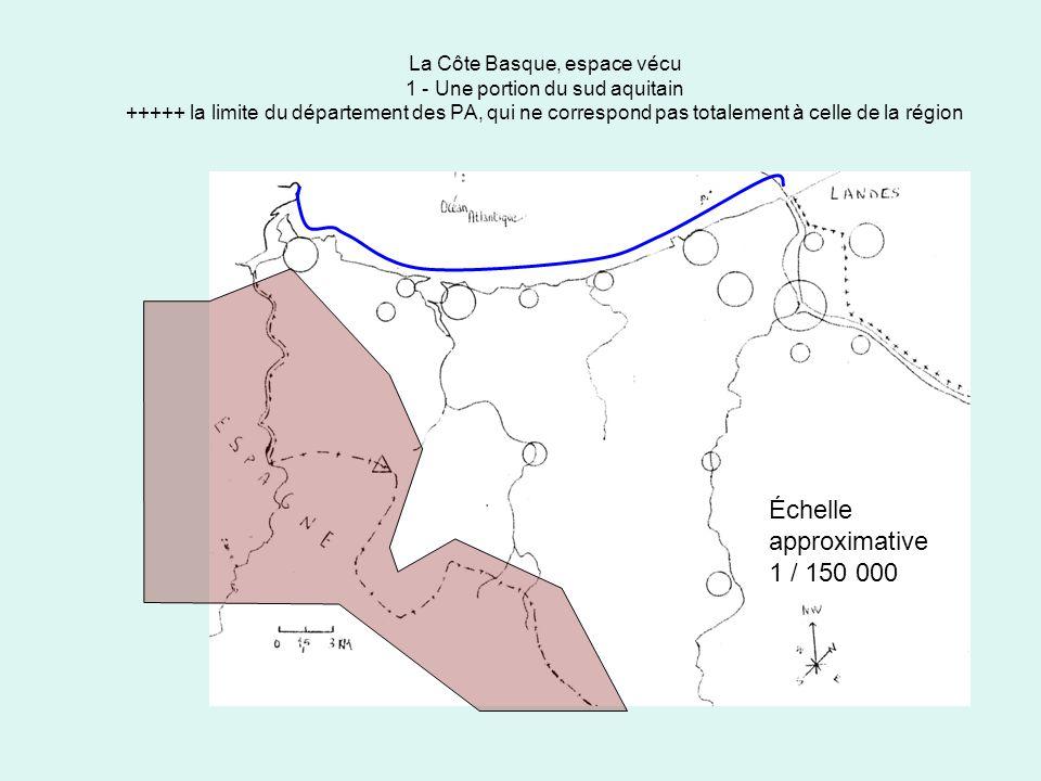 La Côte Basque, espace vécu 2 – Une réalité pour 200 000 citadins ou périurbains les axes du desserrement qui étend sans cesse la nébuleuse urbaine lespace dense et « central » de la conurbation littorale Échelle approximative 1 / 150 000