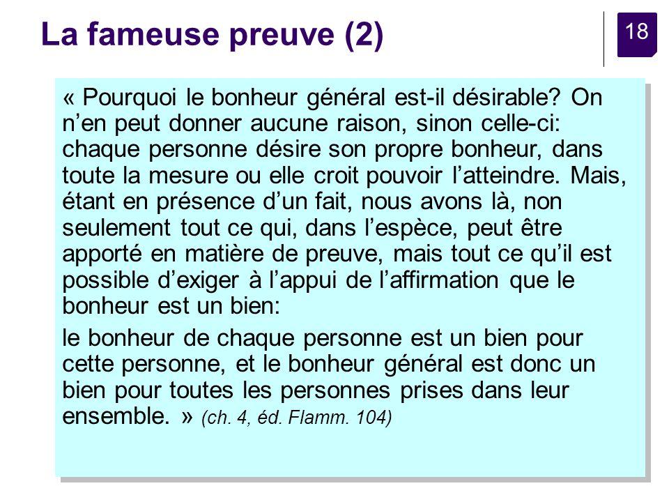 18 La fameuse preuve (2) « Pourquoi le bonheur général est-il désirable.