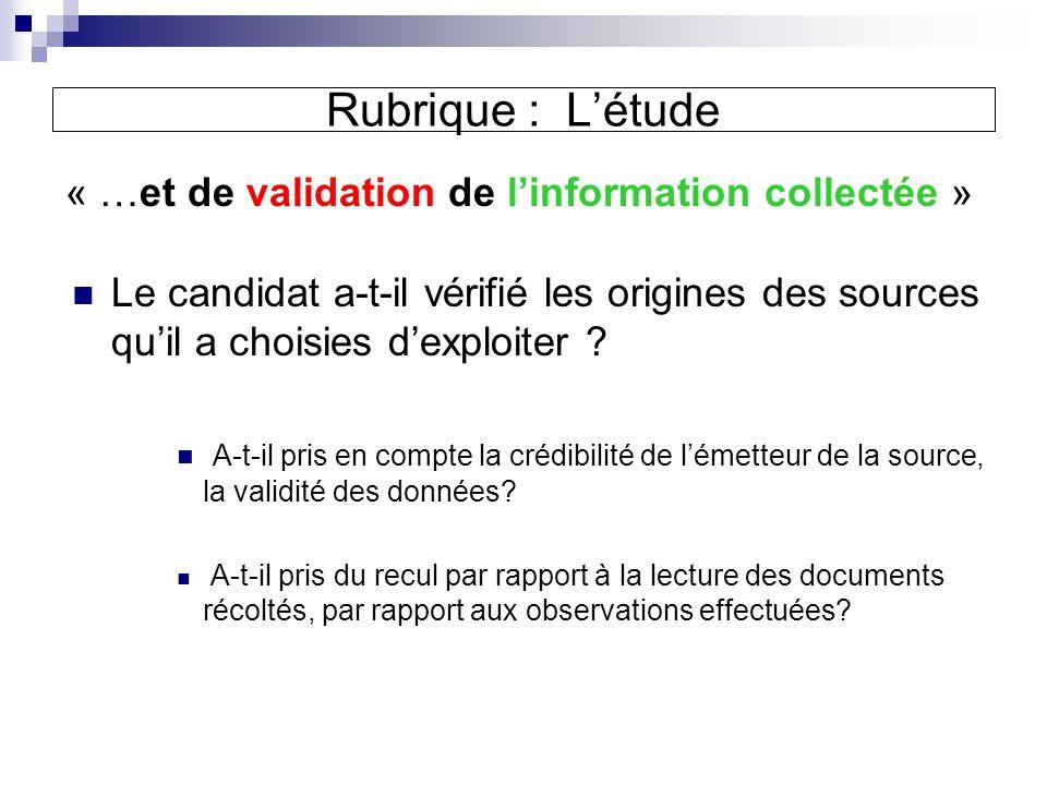 « …et de validation de linformation collectée » Le candidat a-t-il vérifié les origines des sources quil a choisies dexploiter .