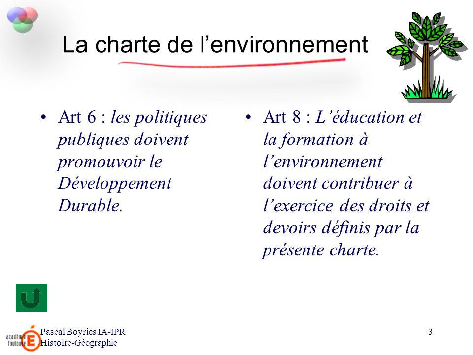 Pascal Boyries IA-IPR Histoire-Géographie 4 Circulaire n°28 du 15 juillet 2004 Donne une définition de la notion « denvironnement » : –Définition de P.