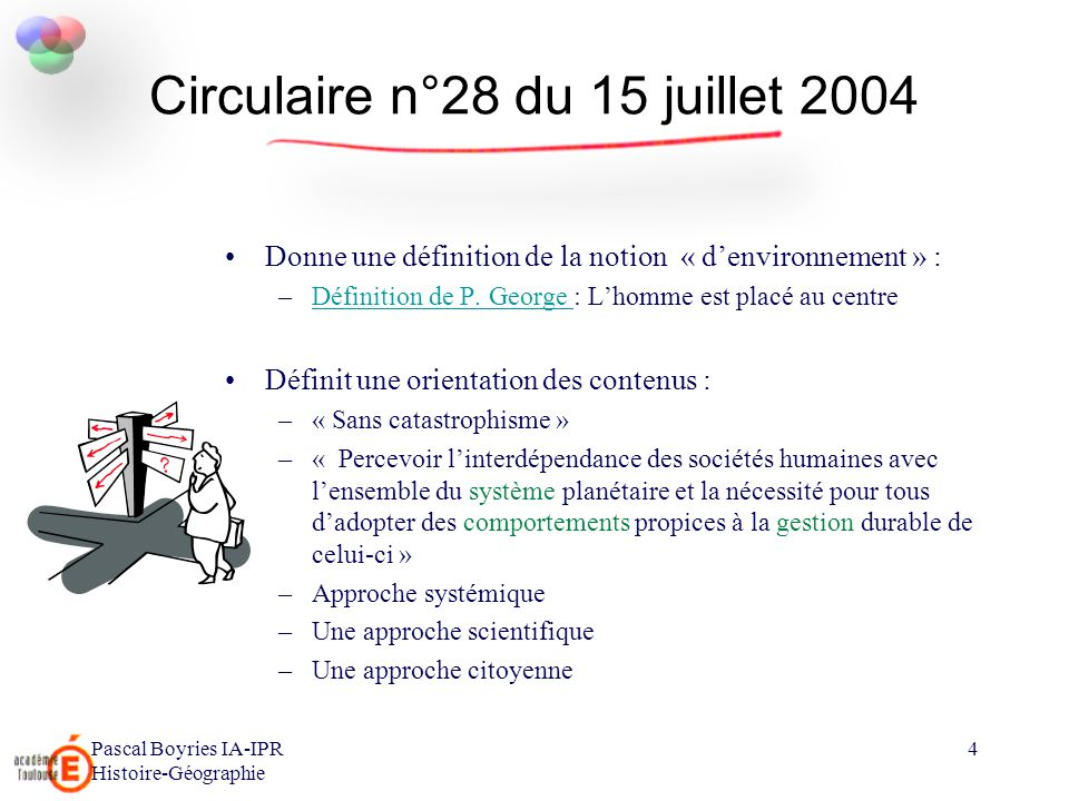 Pascal Boyries IA-IPR Histoire-Géographie 4 Circulaire n°28 du 15 juillet 2004 Donne une définition de la notion « denvironnement » : –Définition de P