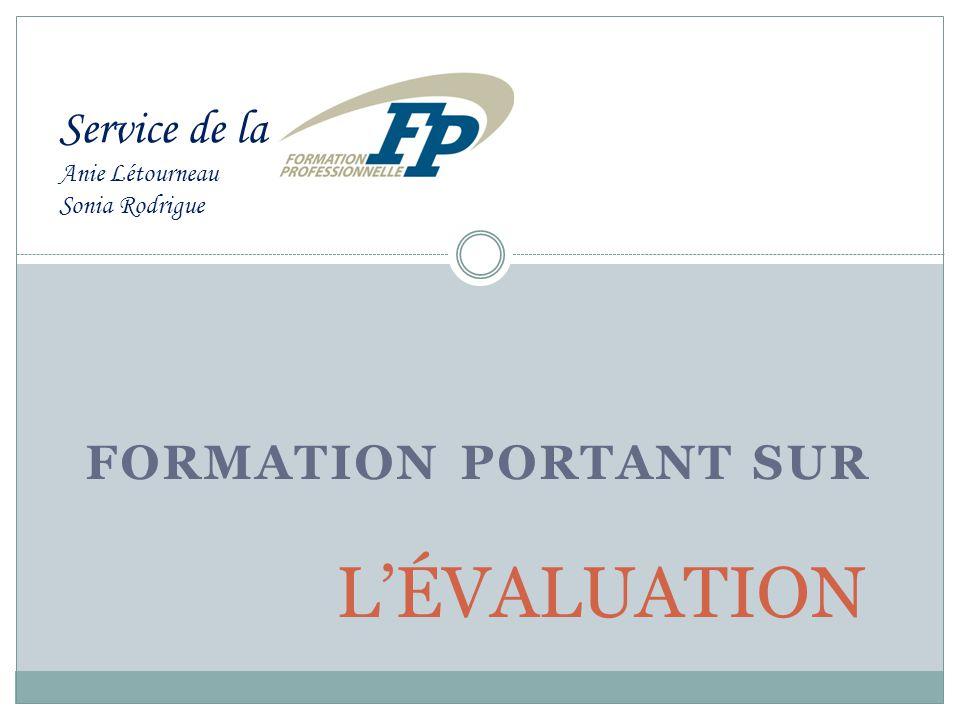 FORMATION PORTANT SUR LÉVALUATION Service de la Anie Létourneau Sonia Rodrigue