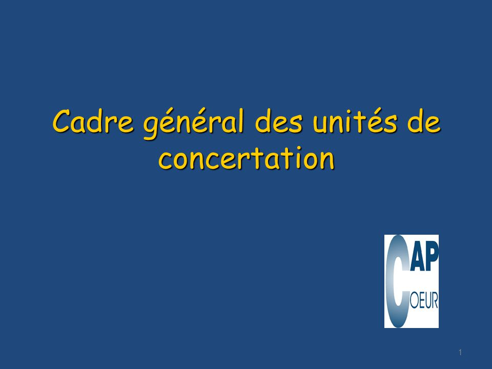 1 Cadre général des unités de concertation