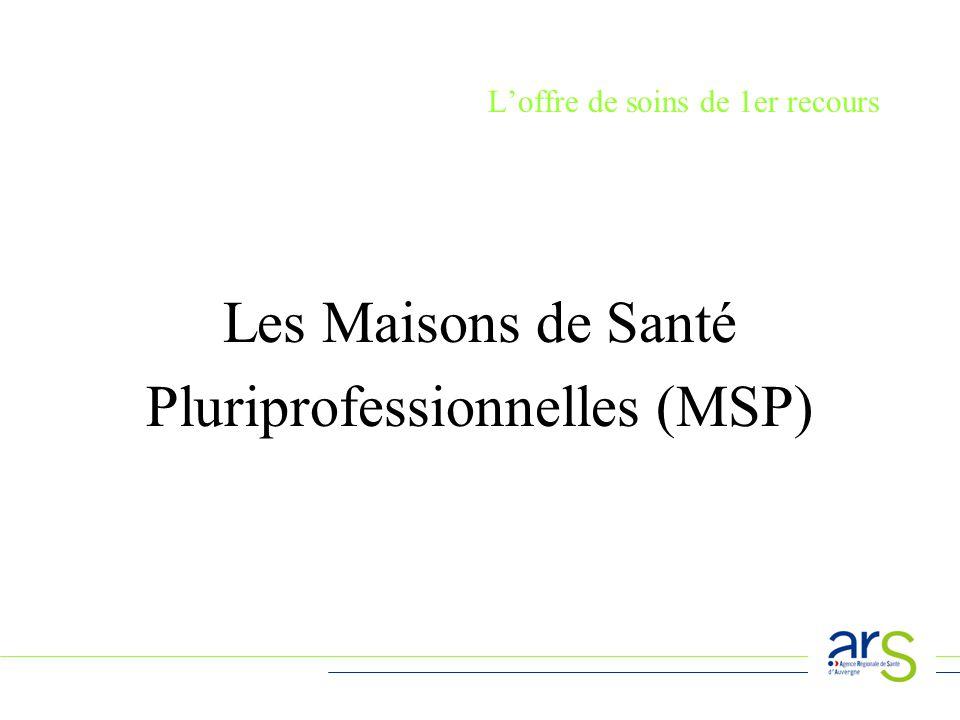 Loffre de soins de 1er recours Les Maisons de Santé Pluriprofessionnelles (MSP)