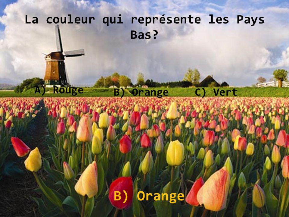 La couleur qui représente les Pays Bas? A) Rouge B) OrangeC) Vert B) Orange