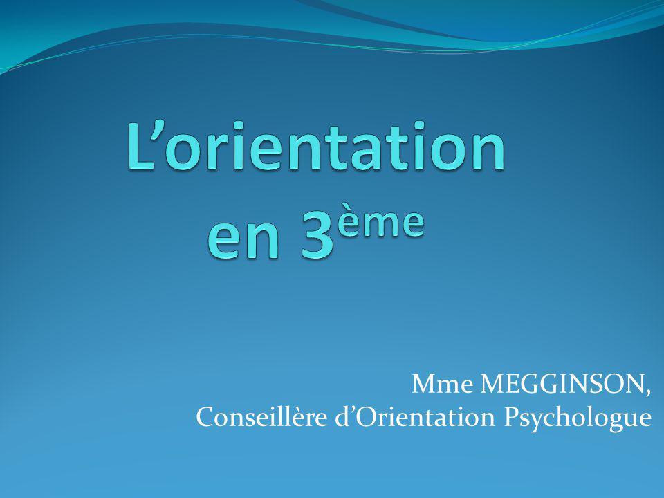 Mme MEGGINSON, Conseillère dOrientation Psychologue