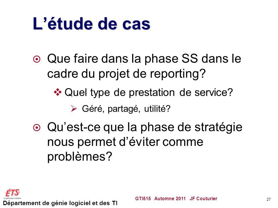 Département de génie logiciel et des TI Létude de cas Que faire dans la phase SS dans le cadre du projet de reporting? Quel type de prestation de serv