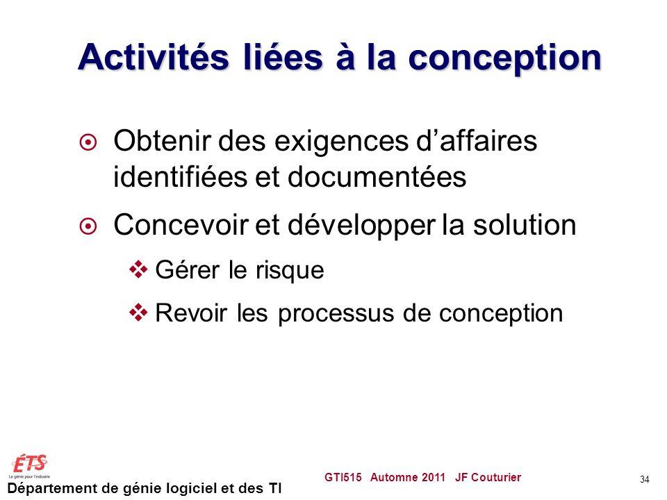 Département de génie logiciel et des TI Activités liées à la conception Obtenir des exigences daffaires identifiées et documentées Concevoir et dévelo