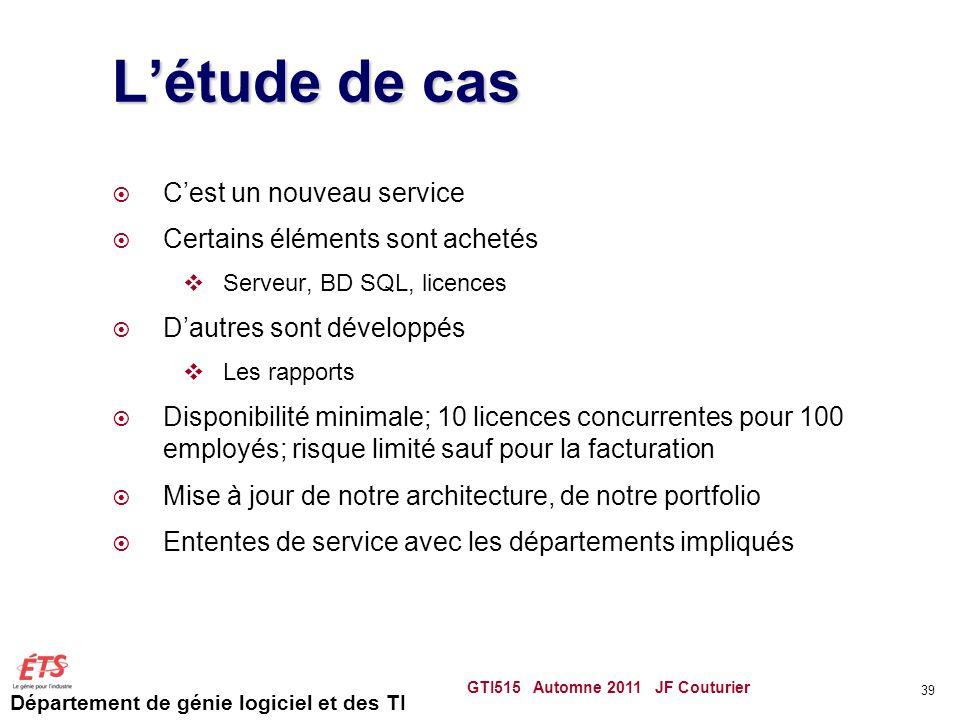 Département de génie logiciel et des TI Létude de cas Cest un nouveau service Certains éléments sont achetés Serveur, BD SQL, licences Dautres sont dé