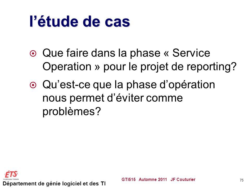Département de génie logiciel et des TI létude de cas Que faire dans la phase « Service Operation » pour le projet de reporting? Quest-ce que la phase