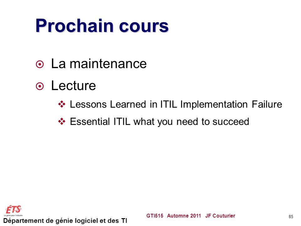 Département de génie logiciel et des TI Prochain cours La maintenance Lecture Lessons Learned in ITIL Implementation Failure Essential ITIL what you n
