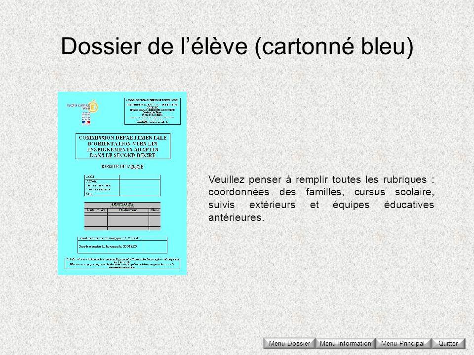 Dossier de lélève (cartonné bleu) Menu Dossier Veuillez penser à remplir toutes les rubriques : coordonnées des familles, cursus scolaire, suivis exté