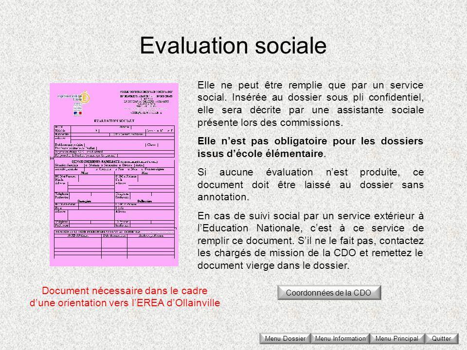 Evaluation sociale Elle ne peut être remplie que par un service social. Insérée au dossier sous pli confidentiel, elle sera décrite par une assistante