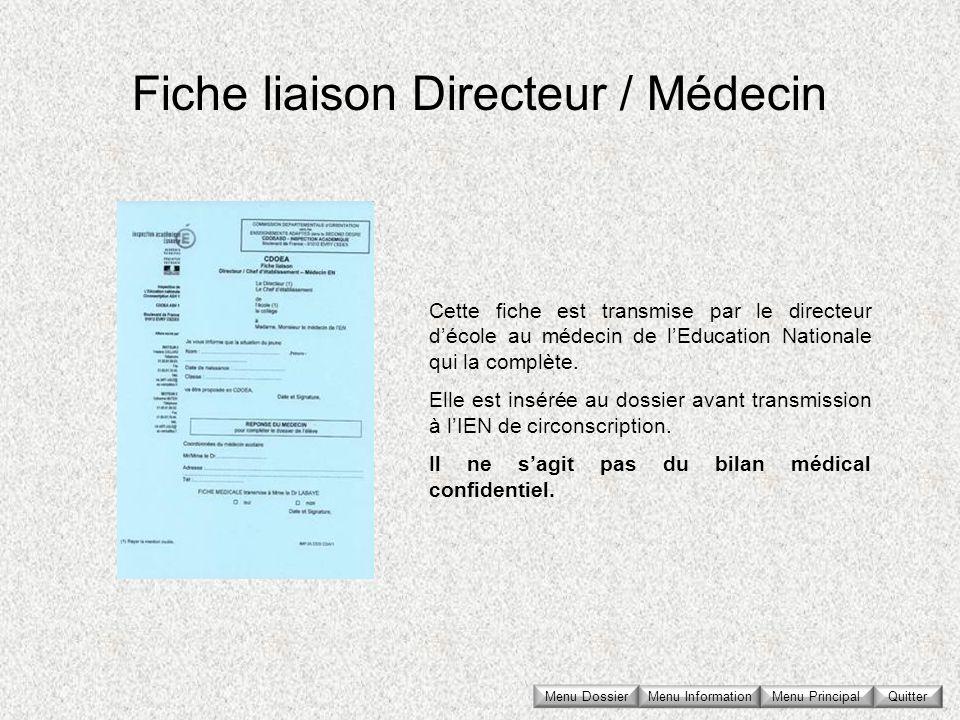 Fiche liaison Directeur / Médecin Cette fiche est transmise par le directeur décole au médecin de lEducation Nationale qui la complète. Elle est insér
