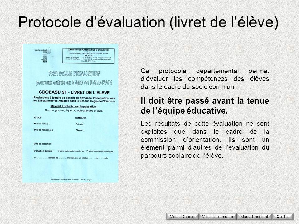Protocole dévaluation (livret de lélève) Ce protocole départemental permet dévaluer les compétences des élèves dans le cadre du socle commun.. Il doit