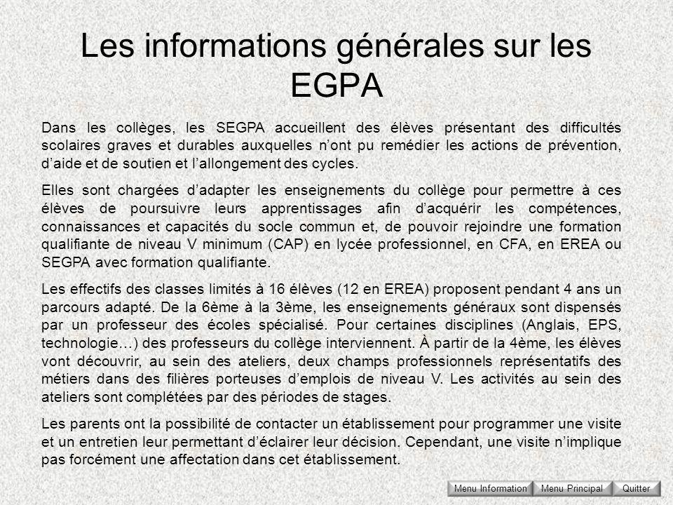 Les informations générales sur les EGPA Menu Principal Quitter Dans les collèges, les SEGPA accueillent des élèves présentant des difficultés scolaire