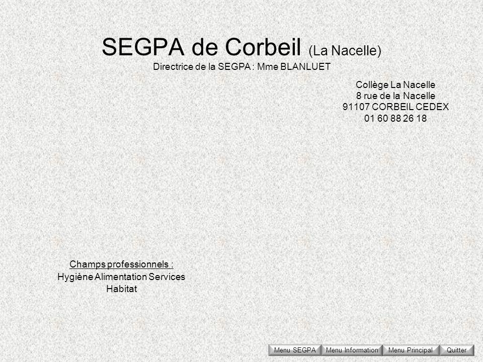 SEGPA de Corbeil (La Nacelle) Collège La Nacelle 8 rue de la Nacelle 91107 CORBEIL CEDEX 01 60 88 26 18 Directrice de la SEGPA : Mme BLANLUET Champs p