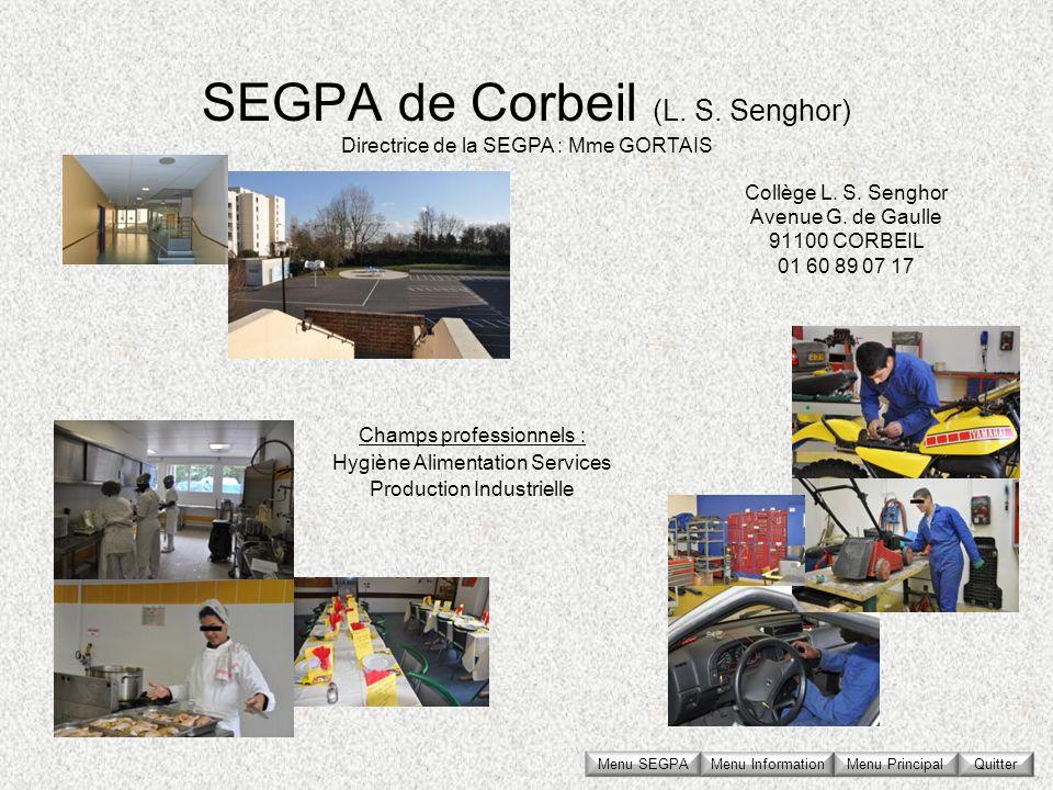 SEGPA de Corbeil (L. S. Senghor) Collège L. S. Senghor Avenue G. de Gaulle 91100 CORBEIL 01 60 89 07 17 Directrice de la SEGPA : Mme GORTAIS Champs pr