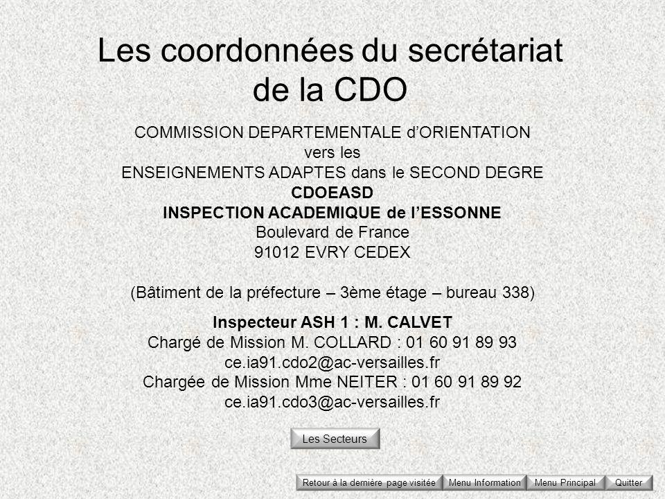 Les coordonnées du secrétariat de la CDO COMMISSION DEPARTEMENTALE dORIENTATION vers les ENSEIGNEMENTS ADAPTES dans le SECOND DEGRE CDOEASD INSPECTION