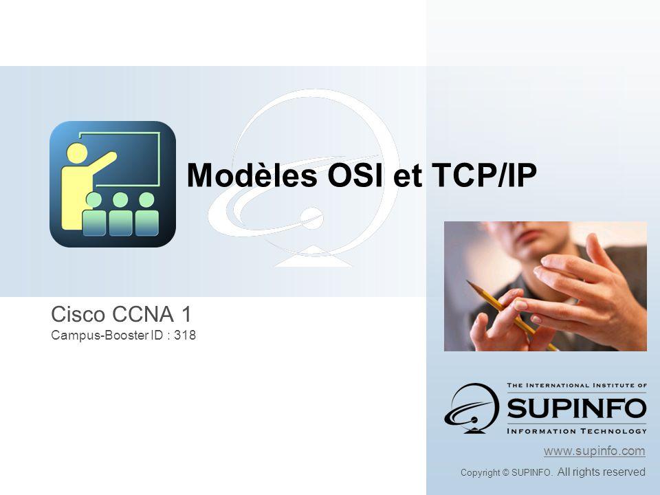 Apprendre les différentes couches réseaux En suivant ce module vous allez : Modèles OSI et TCP/IP Objectifs de ce module