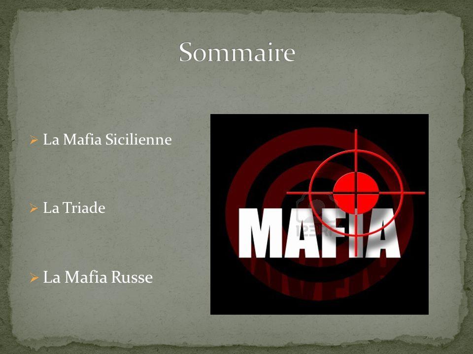 La Mafia Sicilienne La Triade La Mafia Russe