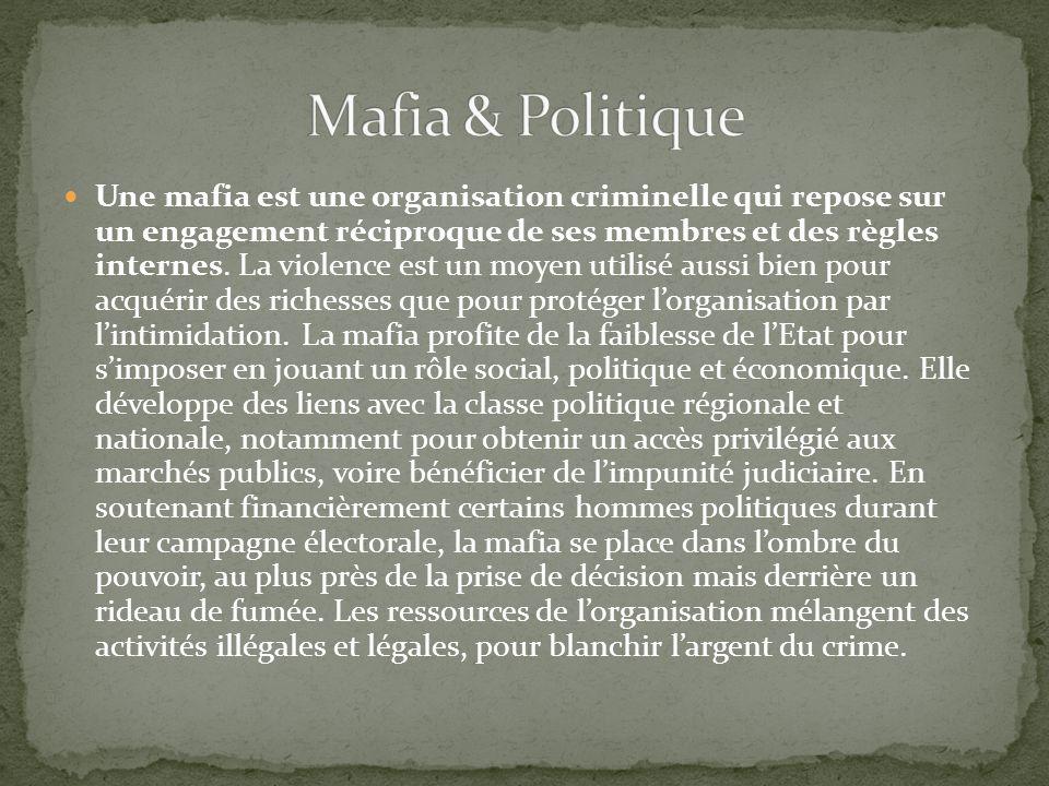 Une mafia est une organisation criminelle qui repose sur un engagement réciproque de ses membres et des règles internes. La violence est un moyen util