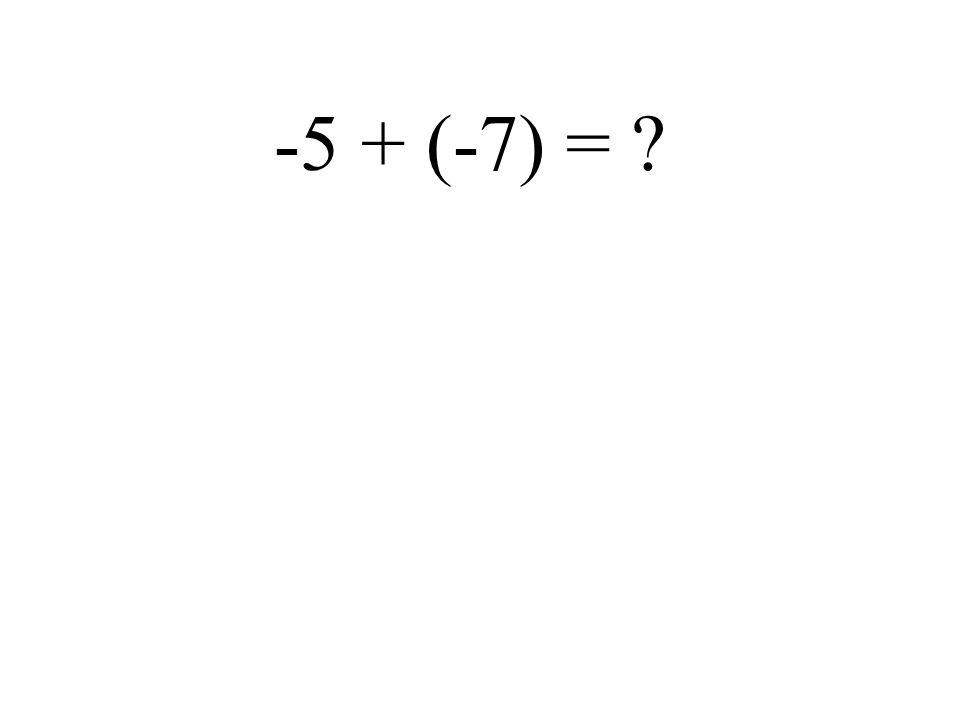 -7 + (+5) =