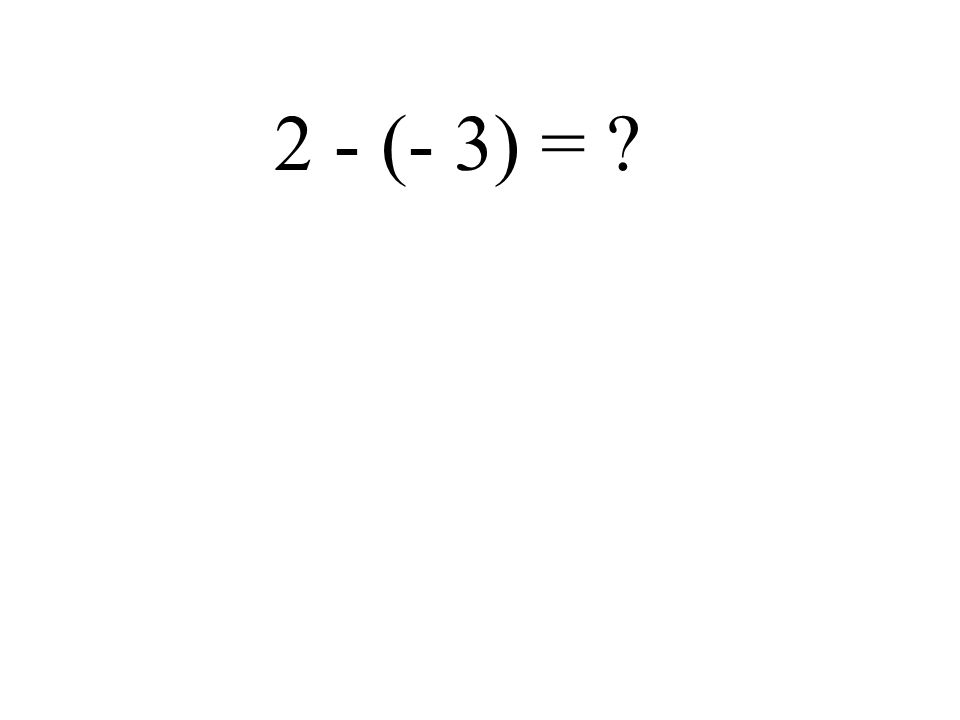 1 - (- 4) =