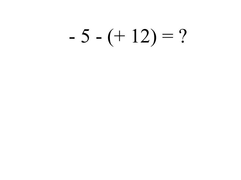 - 5 - (- 1) =