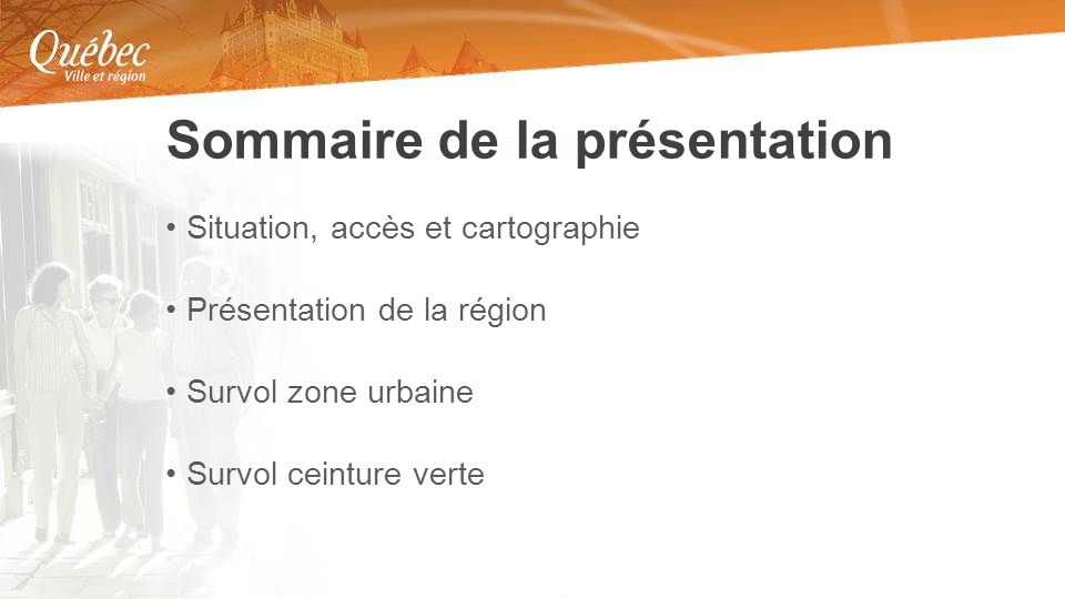 Situation, accès et cartographie Présentation de la région Survol zone urbaine Survol ceinture verte Sommaire de la présentation