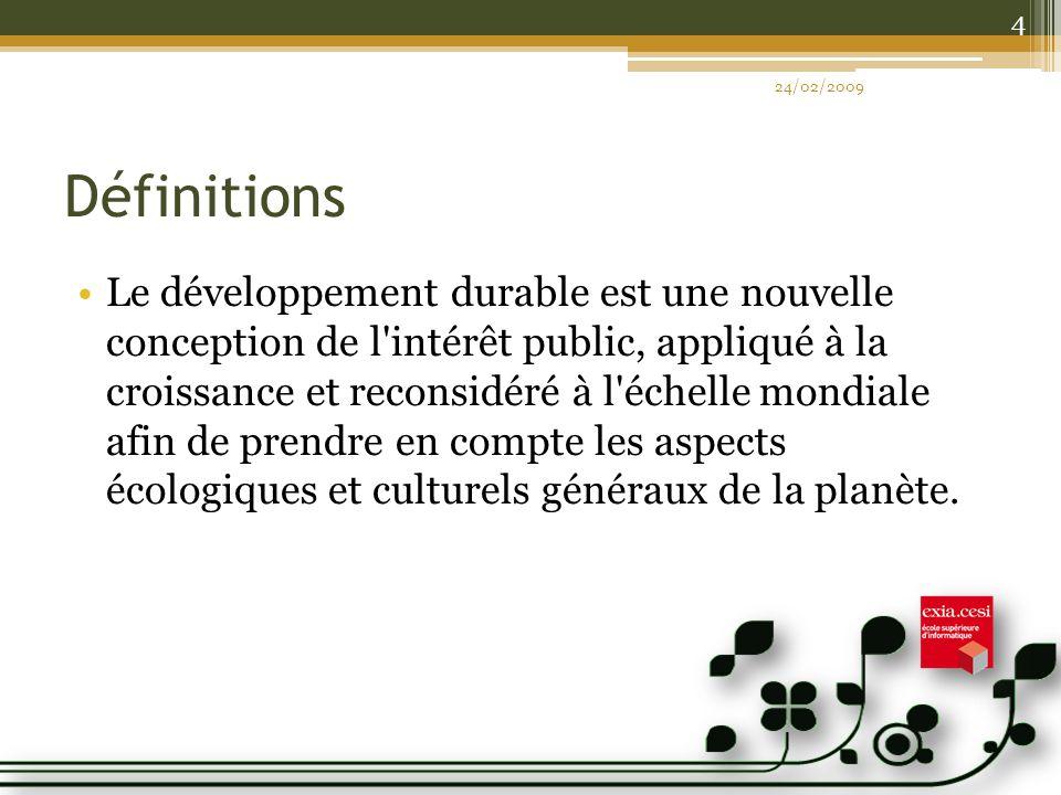 Définitions Le développement durable est une nouvelle conception de l'intérêt public, appliqué à la croissance et reconsidéré à l'échelle mondiale afi