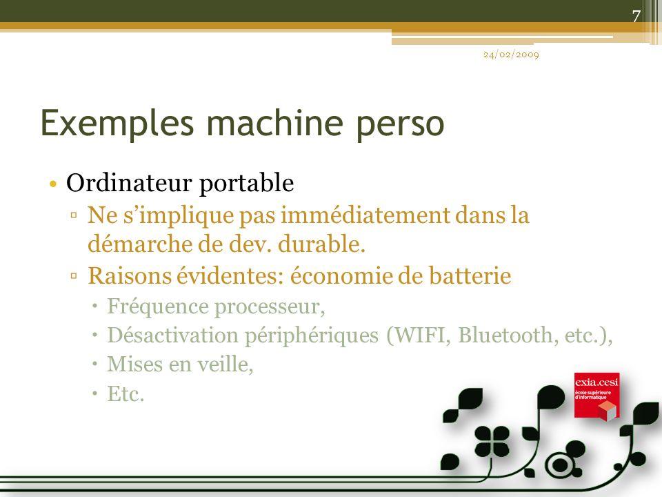 Exemples machine perso Ordinateur portable Ne simplique pas immédiatement dans la démarche de dev. durable. Raisons évidentes: économie de batterie Fr