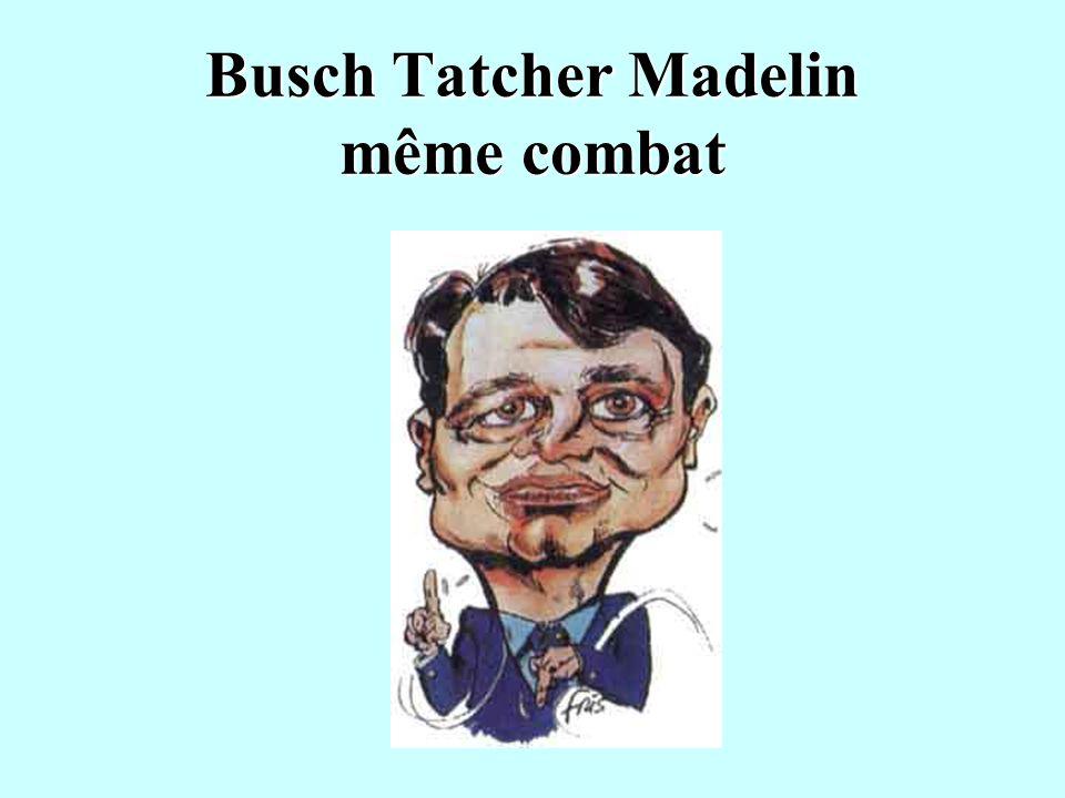 Busch Tatcher Madelin même combat