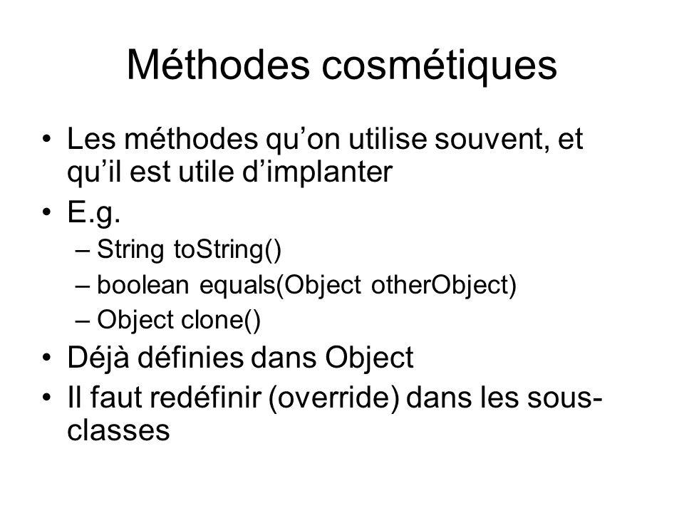 Méthodes cosmétiques Les méthodes quon utilise souvent, et quil est utile dimplanter E.g.